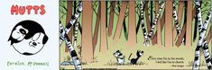 """Mutts 9/21, """"Every time I'm in the woods I feel like I'm in a church."""" - Pete Seeger"""