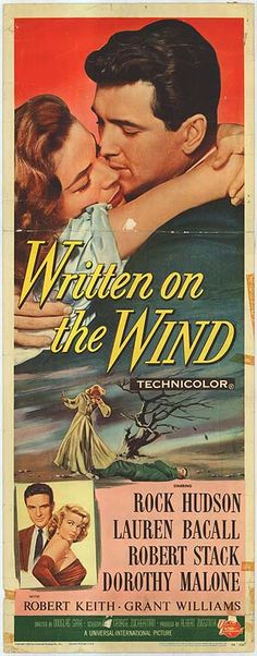 """""""Written on the Wind""""---Said To Be Based Loosely On the NC Tobacco Giants, The RJ Reynolds' Family, This Family-Scandal, Love Story Drama Has It All..A Great Story, A Top-Notch, Big Name Cast, and A Sweeping Saga Effect...A Classic Movie For Any Decade..."""