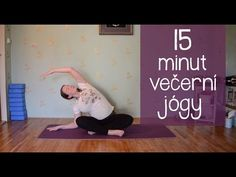 Večerní JÓGA | Jóga na dobrý spánek Keeping Healthy, Yoga Videos, Health Advice, Pilates, Exercise, Victoria, Workout, Youtube, Beauty