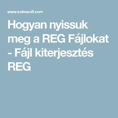 Hogyan nyissuk meg a REG Fájlokat - Fájl kiterjesztés REG