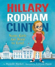 In the 1950s, it was a man's world. Girls weren't supposed to act smart, tough, or ambitious. Even though, deep inside, they may have felt that way. And then along came Hillary. Brave, brilliant, and