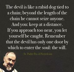 Padre Pio | This is a horrible thing! Many people in positions of responsibility do not realize the problems they can cause others by violating their free will. It can cause unknowing/unwanted contact with demons.