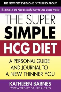 The Super Simple HCG Diet: A Personal Guide and Journal to a New Thinner You