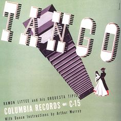 Ramon Littee and his Orquesta Tipica-Tango, label: Columbia C-15 (1944) Design: Alex Steinweiss.