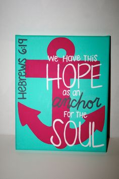 Quote Canvas  Hebrews 619 Verse Painting by KraftingInKaty on Etsy, $15.00