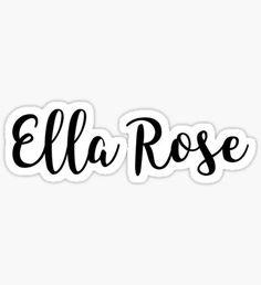 Ella Rose Sticker Girl Names by RisottoArt Double Girl Names, Girl Names With E, Country Girl Names, Cute Baby Girl Names, Southern Baby Names, Cute Names, Unique Baby Names, Kid Names, My Baby Girl