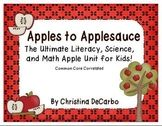 Apples to Applesauce! The Ultimate Science, Literacy, and