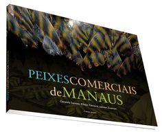 Livro sobre peixes comerciais de Manaus reúne conhecimento científico e popular • Aquaflux Aquarismo e Aquapaisagismo. Aquarismo é no Aquaflux