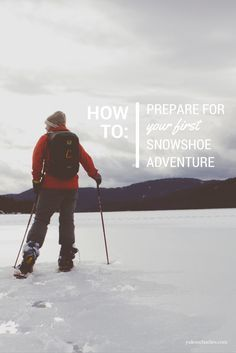 How to Prepare for Your First Snowshoe Adventure Winter Hiking, Winter Fun, Winter Travel, Winter Sports, Hiking Tips, Hiking Gear, Snow Fun, Snowshoe, Camping Guide