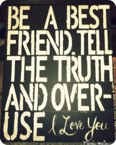 Be a Best Friend... I want this for mine and prestons bedroom