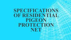 Cost Effective and low maintenance Pigeon Netting in India Bird Netting, Pigeon, India