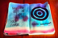 Throw something, a pencil, a ball dipped in paint. Wreck this journal ideas #thehunger games #katniss #catchingfire
