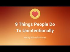 9 Things People Do To Destroy Their Relationships