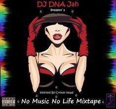 DJ DNA Jah  No Music No Life Mixtape (2K15)