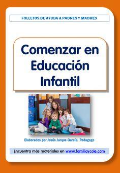 Orientaciones para comenzar en Educación Infantil http://familiaycole.com/wp-content/uploads/2014/06/20-folleto-comenzar-educacion-infantil.pdf