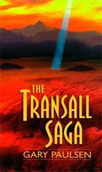 The Transall Saga ~ Gary Paulson  Haven't read this in ages and just rediscovered it. Can't wait to read it again!