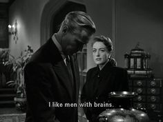 I like men with brains.