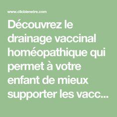Découvrez le drainage vaccinal homéopathique qui permet à votre enfant de mieux supporter les vaccins.