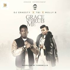 DOWNLOAD: DJ Ernesty x TB1 x Molly B  Grace Don Rub Me http://ift.tt/2ttscRS