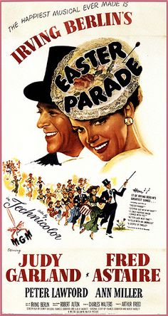 """Easter Parade"" Judy Garland and Fred Astaire and the ""classic"" movie which has stood the test of time!"