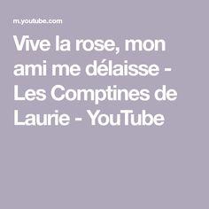 Vive la rose, mon ami me délaisse - Les Comptines de Laurie - YouTube Rose, Choir, Nursery Rhymes, Amigos, Spring, Pink, Roses