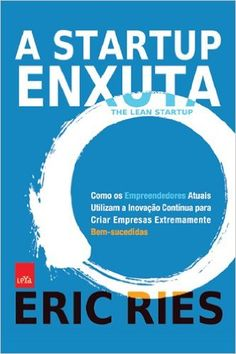 A Startup Enxuta: Eric Ries, Carlos Szlak: Amazon.com.br: Livros