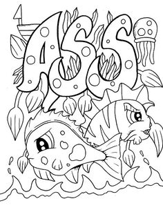 Fish - Adult Coloring page - swear. 14 FREE printable coloring pages, Visit swearstressaway.com to download and print 14 swear word coloring pages. These adult coloring pages with colorful language are perfect for getting rid of stress. The free printable coloring pages that are given change, so the pin may differ from the coloring pages give at swearstressaway.com #coloring #art #sea