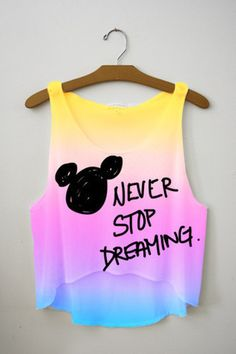 Never Stop Dreaming crop top - Fresh-tops.com This would be awesome for disney. I really like this :)