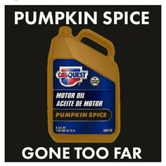 Pumpkin Spice, Drugs, Mustard, Spices, Humor, Madness, Food, Oil, Spice