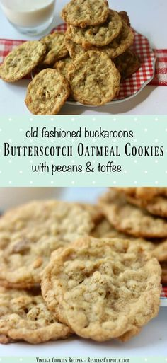 Make family memories with this vintage butterscotch oatmeal cookies recipe! We call them butterscotch buckaroons -they're jam packed with pecans and toffee! From RestlessChipotle.com via @Marye at Restless Chipotle