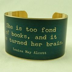Louisa May Alcott Literary Quote Brass Cuff  She by JezebelCharms, $40.00