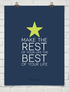 Make the rest of your life the best of your life #56535