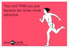 My husband totally is more attracted to me on days when I run... I wonder if he does it subconsciously or on purpose.