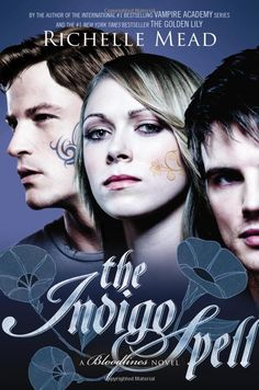 The Indigo Spell (Bloodlines Series Book #3) By Richelle Mead