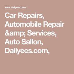 Car Repairs, Automobile Repair & Services, Auto Sallon, Dailyees.com, Automobile, Amp, Car, Autos, Cars