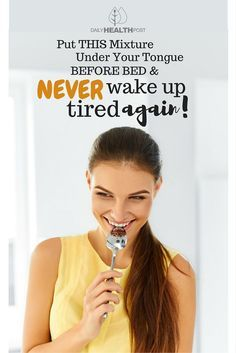 Put THIS Mixture Under Your Tongue Before Bed And NEVER Wake Up Tired Again