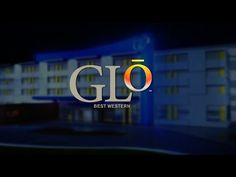"""Best Western / """"GLō℠ is Best Western Hotel and Resorts'® exciting new construction broad-midscale hotel brand"""" - 2015"""