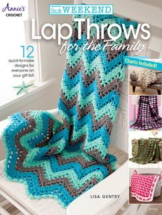 In A Weekend: Lap Throws For The Family ~ a dozen designs beginner to intermediate ~ CROCHET