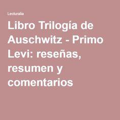 Libro Trilogía de Auschwitz - Primo Levi: reseñas, resumen y comentarios