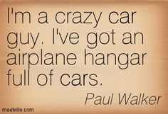 Paul Walker quote Paul Walker Car, Paul Walker Quotes, Michael Strahan, Fast And Furious, Quotations, The Help, Beautiful Soul, Gorgeous Men, Love You