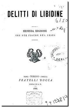 Delitti di libidine / Cesare Lombroso. - Torino : Fratelli Bocca, 1886.