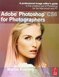 Adobe Photoshop CS6 for Photographers: A professional image editor's guide to the creative use of Photoshop for the Macintosh and PC by Martin Evening http://www.amazon.com/dp/024052604X/ref=cm_sw_r_pi_dp_XuQevb01Q9W81
