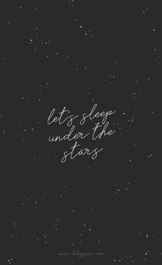 that's perfect let's sleep under the stars, nursery decor, poster, quote, … Phone Background Wallpaper, Phone Backgrounds, Star Quotes, Words Quotes, Qoutes, Sayings, Brush Lettering, Hand Lettering, Wallpaper Telephone