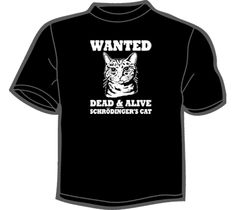NoiseBot.com Funny T-Shirts - Wanted Dead & Alive (Schrödinger's Cat) T-Shirt, Hoodie, or Tote Bag