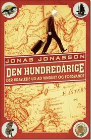 Den hundredårige der kravlede ud ad vinduet og forsvandt af Jonas Jonasson, ISBN 97887705349   næste bog jeg køber..