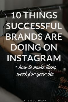 Things Successful Brands Are Doing On Instagram + How To Make Them Work For Your…