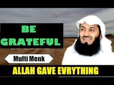 MUFTI MENK ᴴᴰ┇ALLAH Gave You EVERYTHING - Be GRATEFUL!┇Mufti Menk & Yasi...