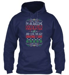 I'm An Awesome Firefighter And I Love This Ugly Christmas T Shirt Navy Sweatshirt Front