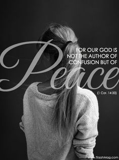 For our God is not the author of confusion, but of Peace. Bible verse 1 Corinthians Scripture of living in God's peace. God gets us through, even in challenging times. Scripture Quotes, Bible Scriptures, How He Loves Us, Daughters Of The King, Walk By Faith, Christen, Finding Peace, Spiritual Inspiration, God Is Good