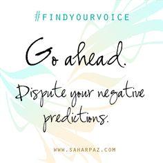 Go Ahead Dispute your Negative Predictions / Sahar Paz: Find Your Voice